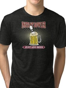 Instant Bowler Just Add Beer Bowling T-Shirt - Dark Tri-blend T-Shirt