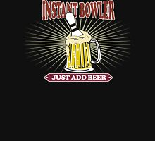 Instant Bowler Just Add Beer Bowling T-Shirt - Dark Unisex T-Shirt