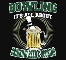Drinking Beer & Scoring Bowling T-Shirt by SportsT-Shirts
