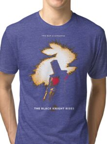 The Black Knight Rises (Text Version) Tri-blend T-Shirt