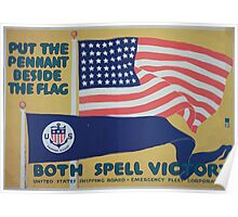 Put the pennant beside the flag Both spell victory United States Shipping Board Emergency Fleet Corporation Poster