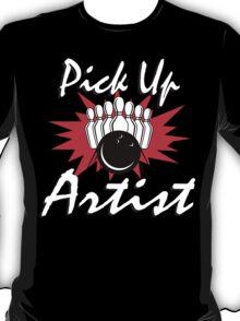 Pick Up Artist Bowling T-Shirt T-Shirt