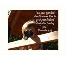 """Proverbs 4:25""  by Carter L. Shepard Art Print"