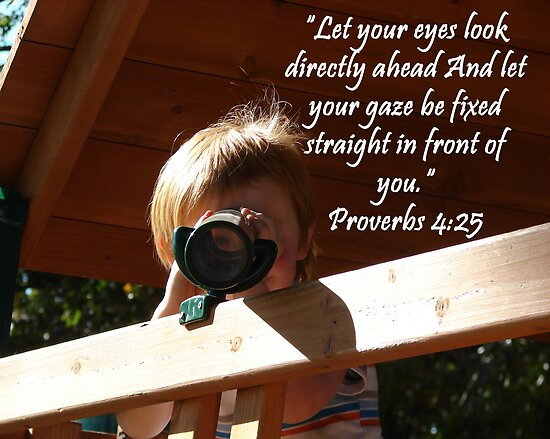 """Proverbs 4:25""  by Carter L. Shepard by echoesofheaven"