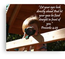 """""""Proverbs 4:25""""  by Carter L. Shepard Canvas Print"""
