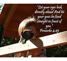 """Proverbs 4:25""  by Carter L. Shepard Photographic Print"