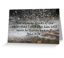 """John 4:14""  by Carter L. Shepard Greeting Card"