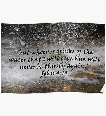 """John 4:14""  by Carter L. Shepard Poster"