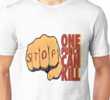 Stop! All it takes is One Punch! Unisex T-Shirt