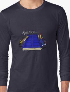 Spoilers..... Long Sleeve T-Shirt