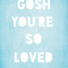 Gosh Loved (blue) by Vintageskies