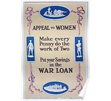 Appeal to women Make every penny do the work of two Put your savings in the war loan 239 Poster