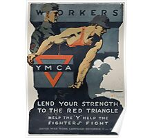 Workers lend your strength to the red triangle Help the Y help the fighters fight United War Work Campaign November 11 to 18 Poster