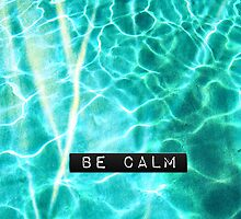 Be Calm by Beth Thompson