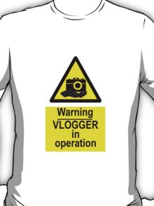 Warning Vlogger In Operation T-Shirt