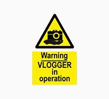 Warning Vlogger In Operation Unisex T-Shirt