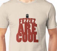 Fezzez are cool Unisex T-Shirt