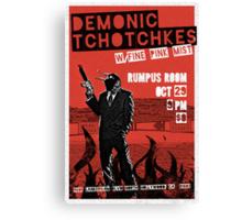 Fake band gig poster or t-shirt, DEMONIC TCHOTCHKES Canvas Print