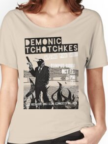 Fake band gig poster or t-shirt, DEMONIC TCHOTCHKES Women's Relaxed Fit T-Shirt