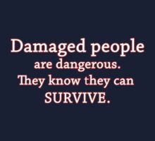 Damaged people are dangerous Kids Clothes