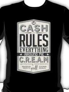 C.R.E.A.M (Cash Rules Everything Around Me) T-Shirt