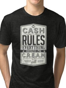 C.R.E.A.M (Cash Rules Everything Around Me) Tri-blend T-Shirt