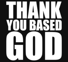 Thank You Based God by beone