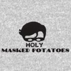 Holy Masked Potatoes by Daniela Woll