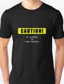 I am allergic to fake people! Unisex T-Shirt