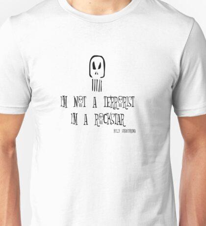 I'm not a Terrorist, I'm a Rockstar Unisex T-Shirt