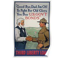 Good bye Dad Im off to fight for Old Glory you buy US govt bonds Third Liberty Loan 002 Poster