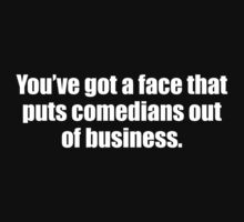 You're Face Puts Comedians Out Of Business #2 by antdragonist