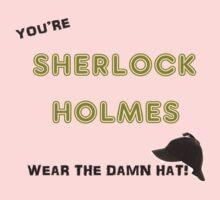 You're Sherlock Holmes, Wear the Damn Hat, Quote by John Watson (Sherlock Christmas Special BBC) One Piece - Long Sleeve