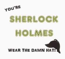 You're Sherlock Holmes, Wear the Damn Hat, Quote by John Watson (Sherlock Christmas Special BBC) One Piece - Short Sleeve