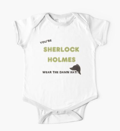 You're Sherlock Holmes, Wear the Damn Hat, Quote by John Watson (Sherlock Christmas Special BBC) One Piece - Short Sleeve