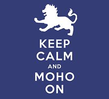 Keep Calm and MoHo On Unisex T-Shirt