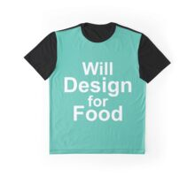 Will Work for Food - Blue + Arial Graphic T-Shirt