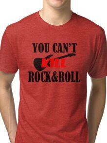 You Can't Kill Rock & Roll Tri-blend T-Shirt