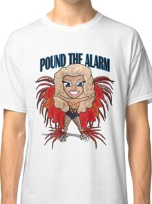 Pound The Alarm T-Shirt Classic T-Shirt