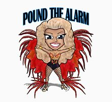 Pound The Alarm T-Shirt Unisex T-Shirt