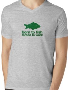 Born to fish forced to work Mens V-Neck T-Shirt