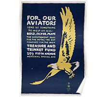 For our aviators Send us something to melt or sell gold silver plate Poster