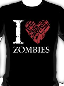 I Love Zombies (Version 02) T-Shirt
