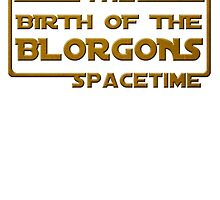 Birth of the Blorgons by herogear