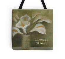 Calla Lilies Birthday Wishes Tote Bag