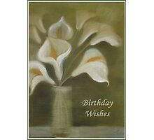 Calla Lilies Birthday Wishes Photographic Print