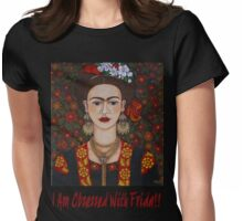 I am Obsessed with Frida T-shirt Womens Fitted T-Shirt
