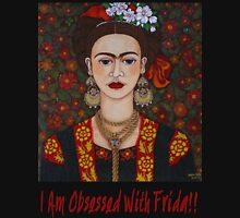 I am Obsessed with Frida T-shirt T-Shirt