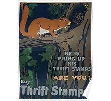 He is piling up his Thrift Stamps Are you Buy Thrift Stamps 002 Poster