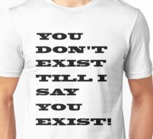 You don't exist T-Shirt